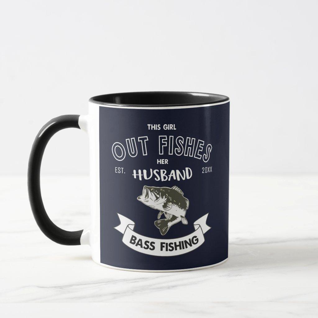 Funny Out Fish Husband Wife Bass Fishing Mug
