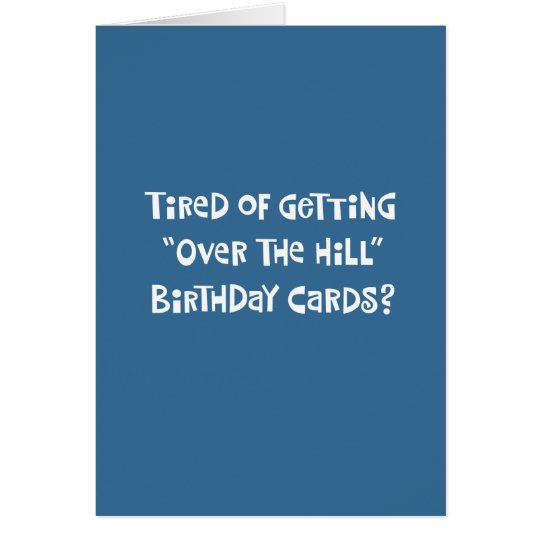 """Funny """"Over the Hill"""" Birthday Card"""