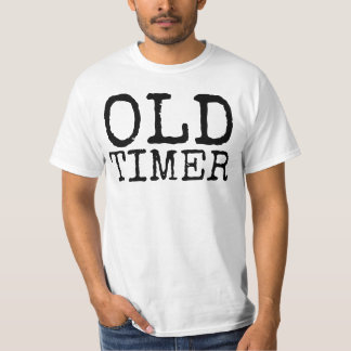 Funny Over the Hill Birthday T-shirts, OLD TIMER T-Shirt