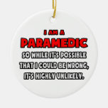 Funny Paramedic .. Highly Unlikely