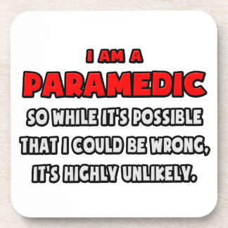 Funny Paramedic .. Highly Unlikely Beverage Coaster