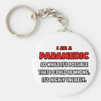 Funny Paramedic .. Highly Unlikely Key Ring