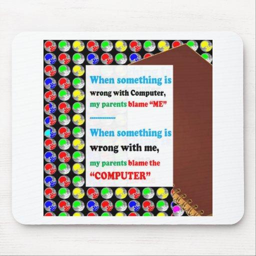 FUNNY Parents Computer Blame Game Jokes Comedy FUN Mousepad