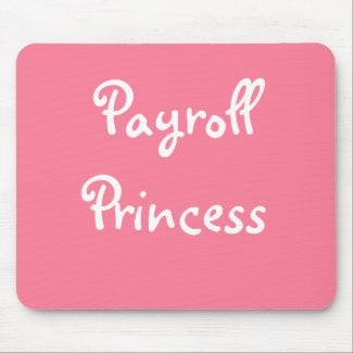 Funny Payroll Female Nickname - Payroll Princess Mouse Mat