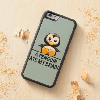 Funny Penguin Ate My Brain Graphic Carved® Maple iPhone 6 Bumper Case