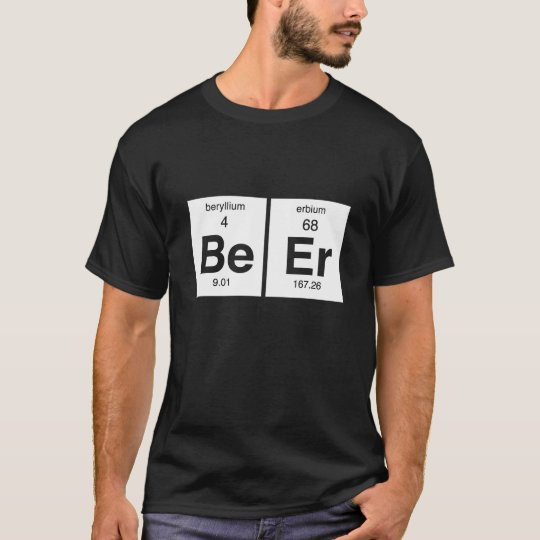 """Funny Periodic table """"Beer"""" T-Shirt"""