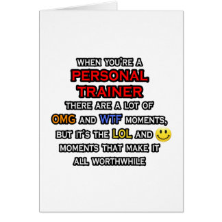 Funny Personal Trainer ... OMG WTF LOL Greeting Card