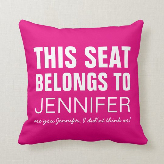 Funny Personalised Pink This Seat Belongs To Cushion
