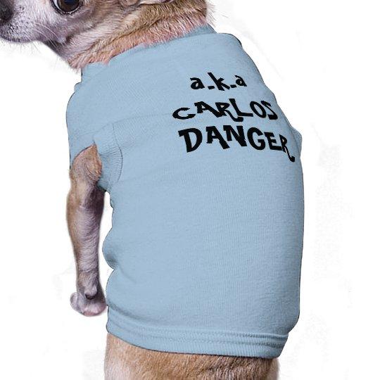Funny Pet Clothing Joke Dog T-shirt Carlos Danger