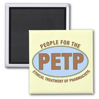 "Funny Pharmacist Gifts Unique ""PETP"" Deisgn Square Magnet"