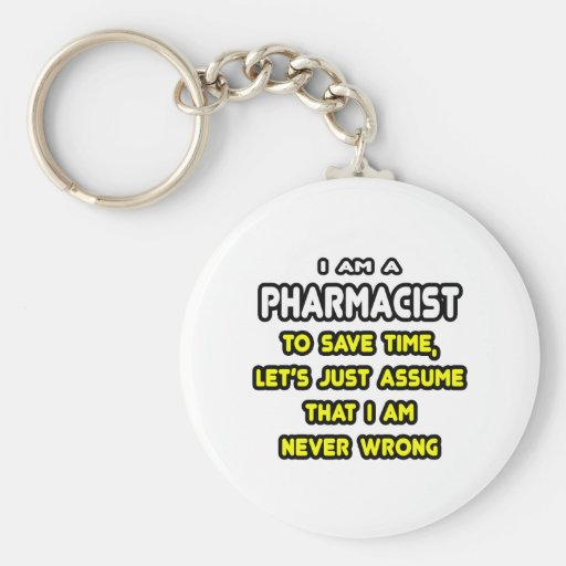 Funny Pharmacist T-Shirts and Gifts Keychain