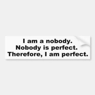 Funny Phrases: Nobody is perfect. Bumper Sticker