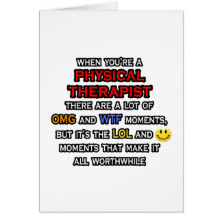 Funny Physical Therapist ... OMG WTF LOL Card