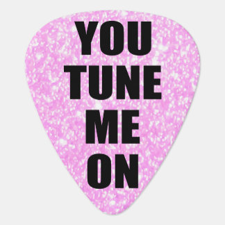 Funny Pick Up line: You TUNE me on Guitar Pick
