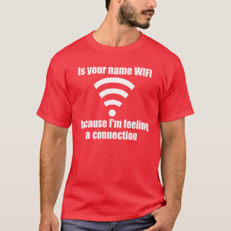 Funny Pickup Line: WIFI connection T-Shirt