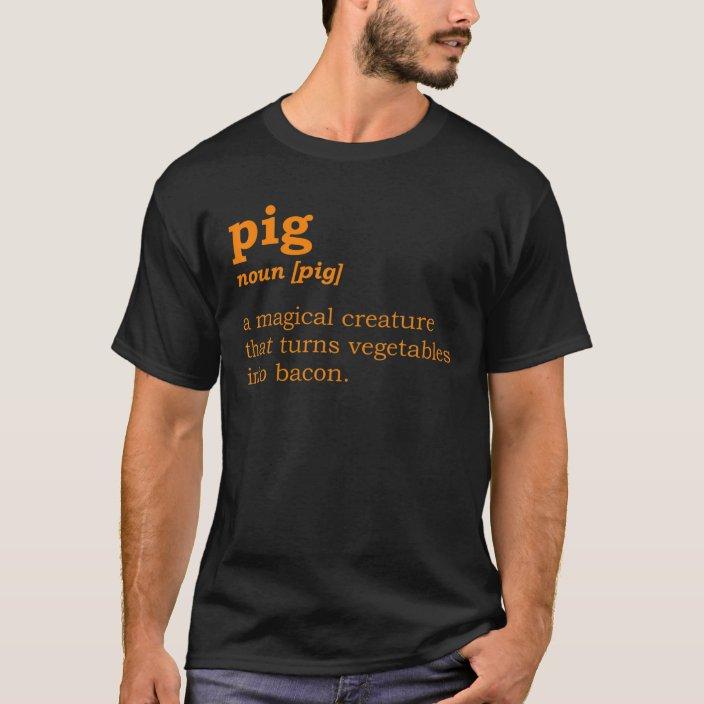 Funny Pig Bacon Gift For Men Women Cool Pig Defini T-Shirt ...