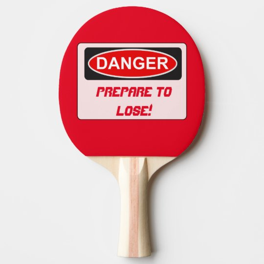 Funny Ping Pong Paddle - Prepare To Lose