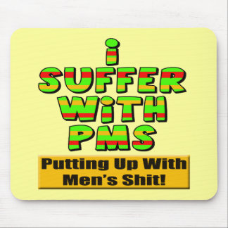 Funny  PMS T-shirts and Gifts For Her Mouse Mat