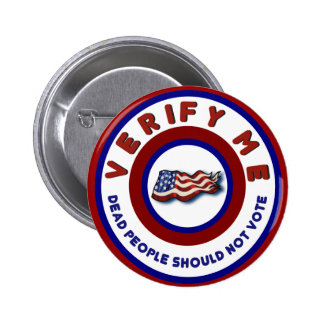 Funny Political Election Dead People Shouldnt Vote 6 Cm Round Badge