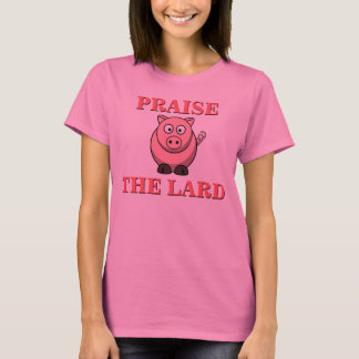 Funny Pork Bacon Praise the Lard Pink Piggy T-Shirt