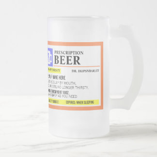 Funny Prescription Beer Mug