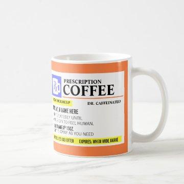 Funny Prescription Coffee Mug at Zazzle