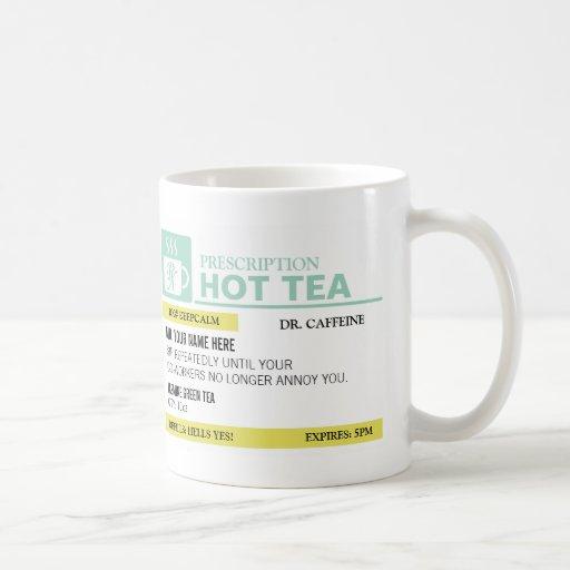 Funny Prescription Hot Tea Coffee Mugs