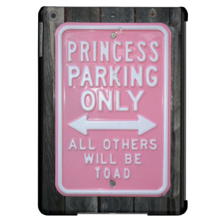 Funny Princess Parking Only sign iPad Air Covers