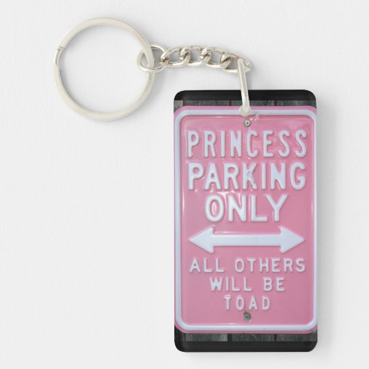 Funny Princess Parking Only sign Key Ring