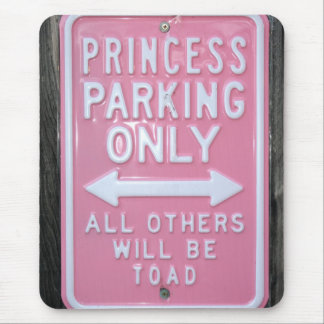 Funny Princess Parking Only sign Mouse Mat