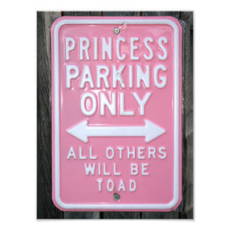 Funny Princess Parking Only sign Photographic Print