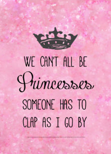 Funny Quote Princess Gifts & Gift Ideas   Zazzle UK