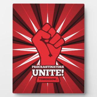 Funny: Procrastinators Unite! (Tomorrow) Plaque