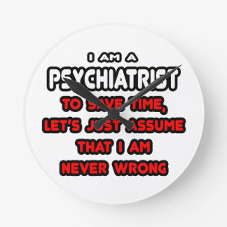 Funny Psychiatrist T-Shirts and Gifts Wallclocks