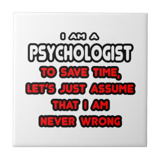 Funny Psychologist T-Shirts and Gifts Ceramic Tiles