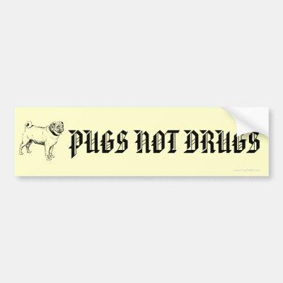 Pugs not drugs bumper sticker zazzle co uk