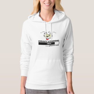 Funny Pullover Hoodie: Crazy Loading, Please Wait