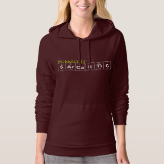 Funny Pullover Hoodie: Periodically Sarcastic