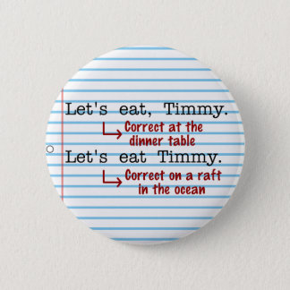 Funny Punctuation Grammar 6 Cm Round Badge
