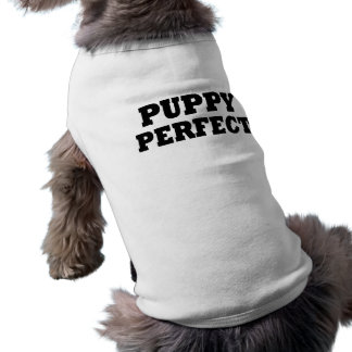 Funny Puppy Perfect  Dog T Shirt