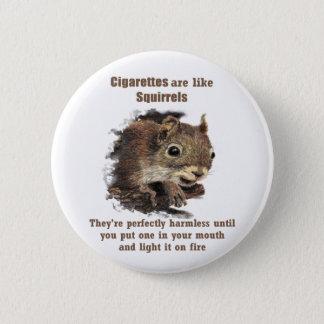 Funny Quit Smoking Motivational Quote  Squirrel 6 Cm Round Badge