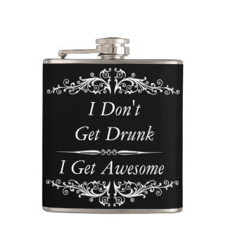 funny quotation,drinking quotes,I don't get drunk, Hip Flask