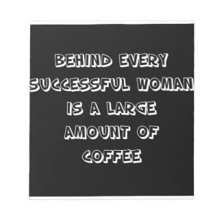 Funny Quote - behind every succesful woman Notepads