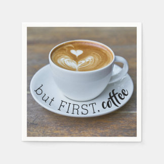Funny Quote But First Coffee Cup Disposable Napkin