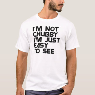 Funny Quote 'Chubby' T-Shirt