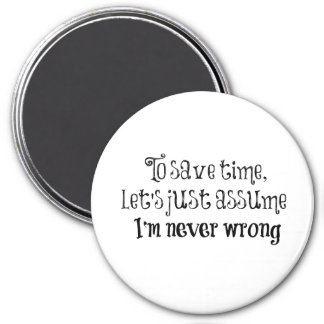 Funny Quote: I'm Never Wrong 7.5 Cm Round Magnet