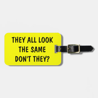 Funny quote luggage tag for bags and suitcases