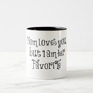 Funny Quote: Mom Loves You But Two-Tone Coffee Mug