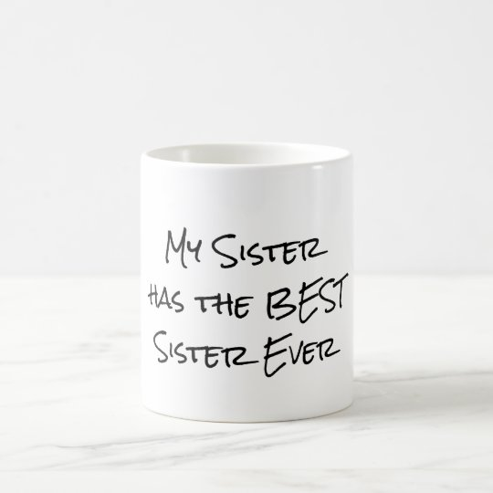 Funny Quote: My sister has the best sister