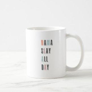 Funny Quote Nama Slay Motivational Mug